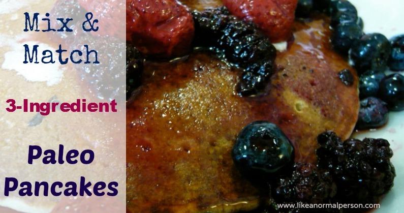 Mix Match 3-Ingredient Paleo Pancakes